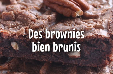Des brownies bien brunis